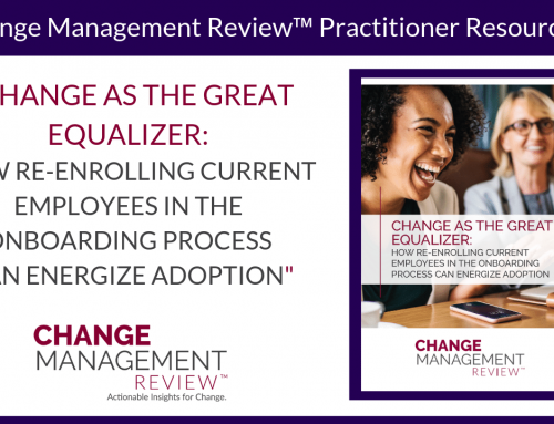 Change As The Great Equalizer: How Re-Enrolling Current Employees in the Onboarding Process Can Energize Adoption
