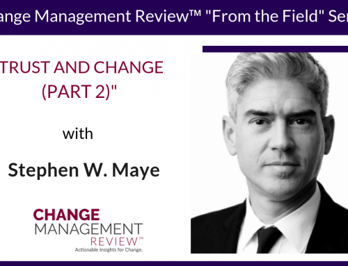 Trust and Change (Part 2), With Stephen W. Maye