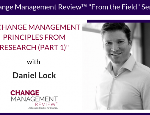 9 Change Management Principles from Research (Part 1), With Daniel Lock