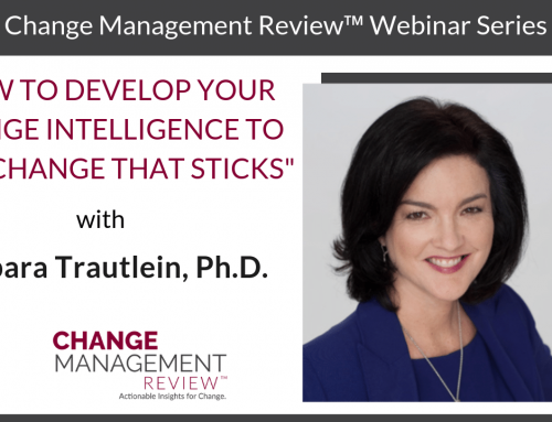 How to Develop Your Change Intelligence to Lead Change that Sticks