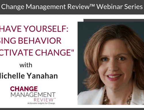 Behave Yourself: Using Behavior to Activate Change
