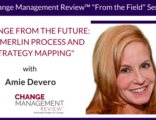 Change from the Future: The Merlin Process and Strategy Mapping, with Amie Devero