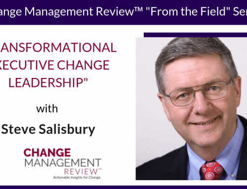 Transformational Executive Change Leadership, with Steve Salisbury