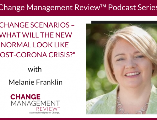 Change Scenarios – What Will the New Normal Look Like Post-Corona Crisis? – With Melanie Franklin