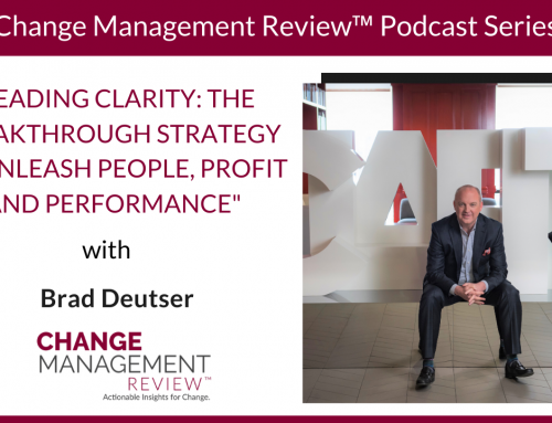 Leading Clarity: The Breakthrough Strategy to Unleash People, Profit and Performance – With Brad Deutser