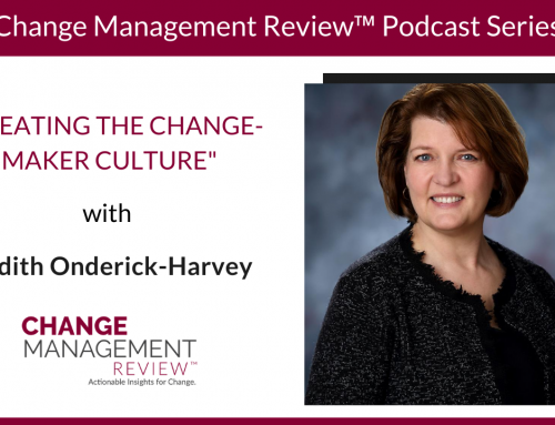 Creating the Change-Maker Culture, With Edith Onderick-Harvey
