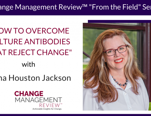 How to Overcome Culture Antibodies that Reject Change, With Dana Houston Jackson