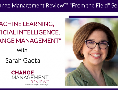 Machine Learning, Artificial Intelligence, and Change Management