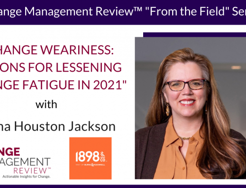 Change Weariness: Lessons for Lessening Change Fatigue in 2021, With Dana Houston Jackson
