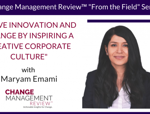 Drive Innovation and Change by Inspiring a Creative Corporate Culture, With Maryam Emami