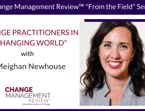 Change Practitioners in a Changing World, With Meighan (Meg) Newhouse