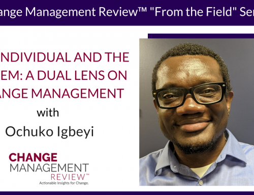 The Individual and the System: A Dual Lens on Change Management, With Ochuko Igbeyi