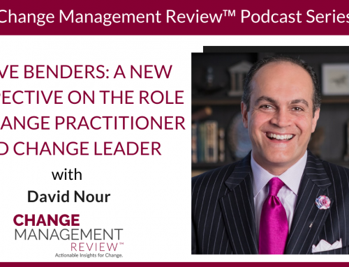 Curve Benders: A New Perspective on the Role of Change Practitioner and Change Leader, With David Nour