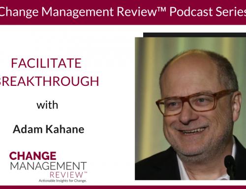 Facilitating Breakthrough, With Adam Kahane